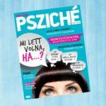 Miről olvashatsz a Nők Lapja Psziché friss lapszámában?