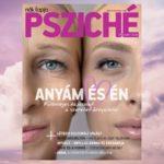 Anya-lánya kapcsolat és a szeretet árnyalatai a legújabb Nők Lapja Pszichében