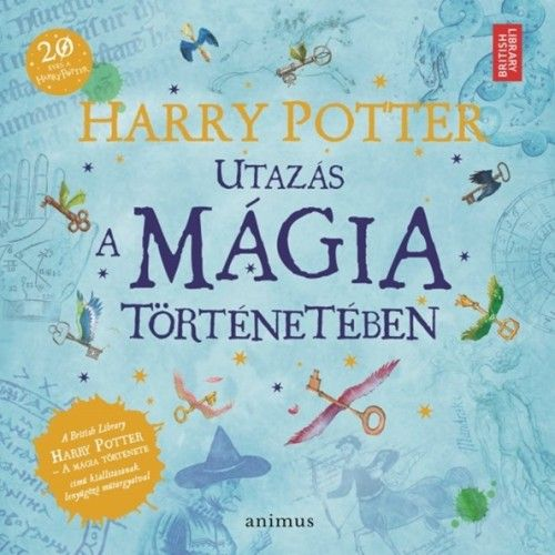 HARRY POTTER - Utazás a mágia történetében, British Library - Bloomsbury Plc